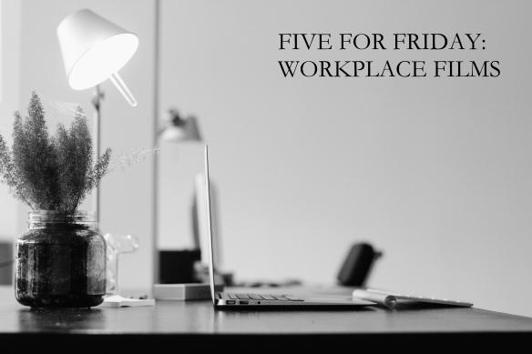 Top Five Workplace Films